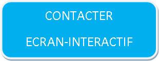 Contact ecran interactif